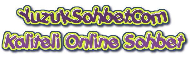 kaliteli online sohbet